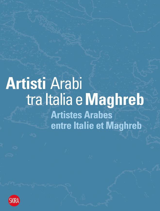 artisti-arabi-tra-italia-e-maghreb-artistes-arabes-entre-italie-et-maghreb.JPG