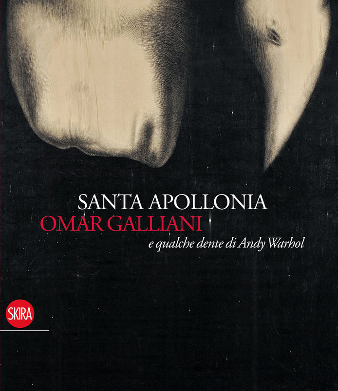 santa-appollonia-omar-galliani-e-qualche-dente-di-andy-warhol.jpg