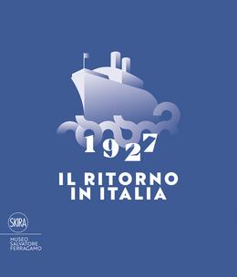 1927 Il ritorno in Italia