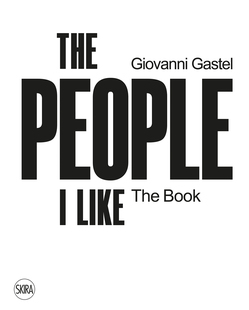 Giovanni Gastel - The People i like