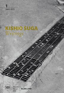 Kishio Suga. Writings. Volume I: 1969–1979