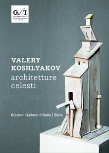Valery Koshlyakov architetture celesti