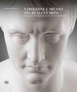 Napoleone a Milano tra realtà e mito