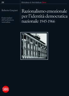 Razionalismo emozionale per l'identità democratica nazionale 1945-1966