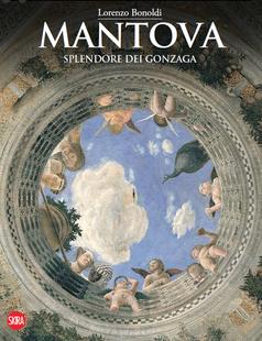 Mantova. Splendore dei Gonzaga