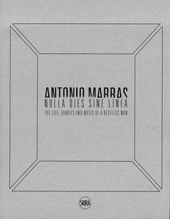 Antonio Marras. Nulla Dies Sine Linea