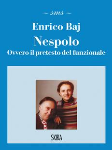 Enrico Baj - Nespolo Ovvero il pretesto del funzionale
