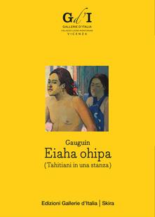 Gauguin  Eiaha Ohipa