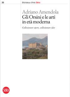 Gli Orsini e le arti in età moderna