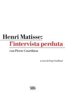 Henri Matisse: l'intervista perduta