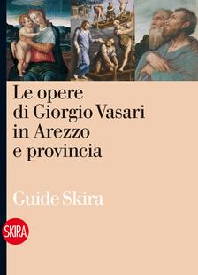 Le opere di Giorgio Vasari in Arezzo e provincia