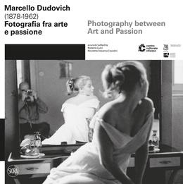 Marcello Dudovich (1878-1962) Fotografia fra arte e passione