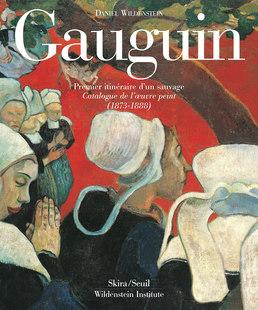 Paul Gauguin. Premier itinéraire d'un sauvage
