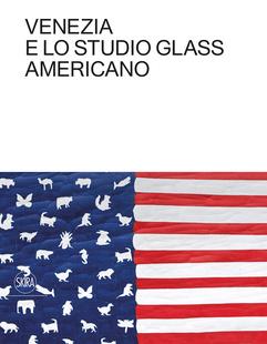 Venezia e lo Studio Glass Americano